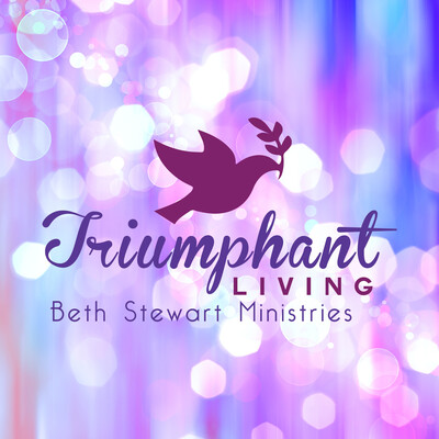 Triumphant Living with Beth Stewart Ministries