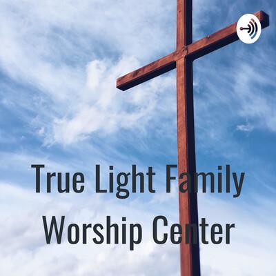True Light Family Worship Center