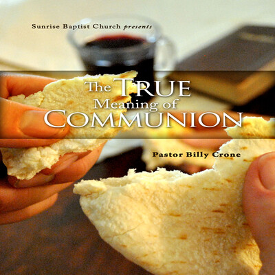 The True Meaning of Communion - Audio