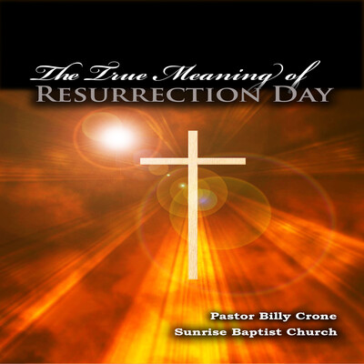 The True Meaning of Resurrection Day - Audio