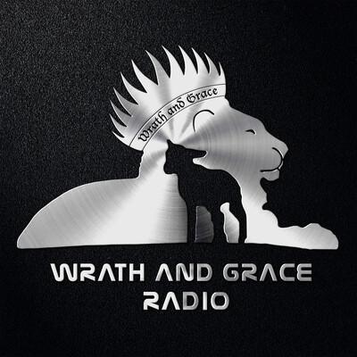 Wrath and Grace Radio