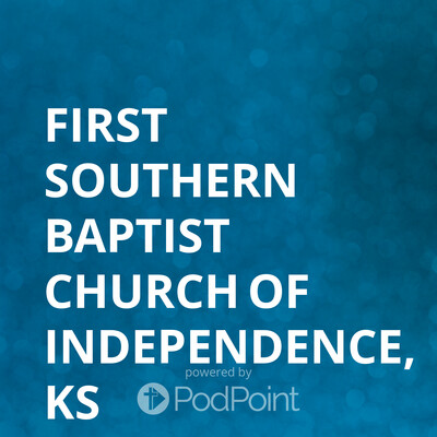 First Southern Baptist Church of Independence, KS