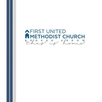 First United Methodist Church - Broken Arrow, Ok