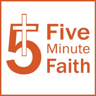 Five Minute Faith