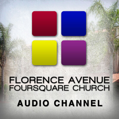 Florence Avenue Foursquare Church Podcast