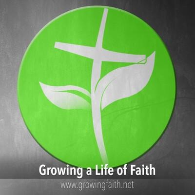 Growing a Life Of Faith Podcast