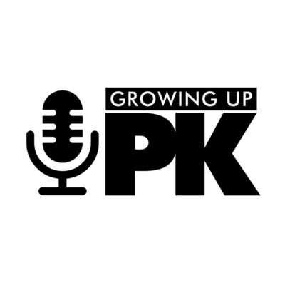 Growing Up PK