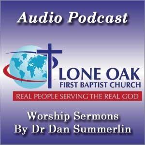 Lone Oak First Baptist Church Sunday Worship Sermons