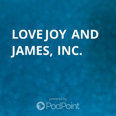Love Joy and James, Inc.