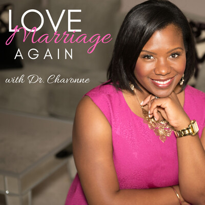 Love Marriage Again with Dr. Chavonne