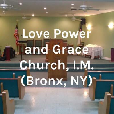 Love Power and Grace Church, I.M. (Bronx, NY)
