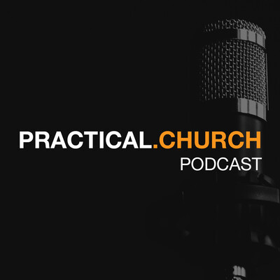 Practical Church Podcast