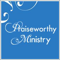 Praiseworthy Ministry