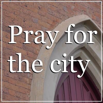 Pray for the city