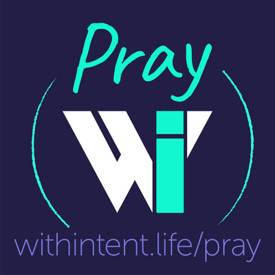 Pray With Intent
