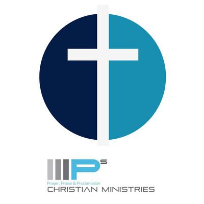 Prayer, Praise & Proclamation Christian Ministries (3Ps)