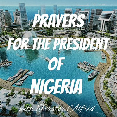 Prayers For The President Of Nigeria