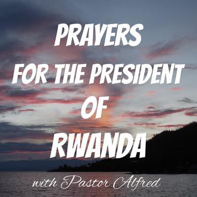 Prayers For The President Of Rwanda