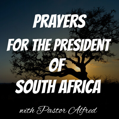 Prayers For The President Of South Africa