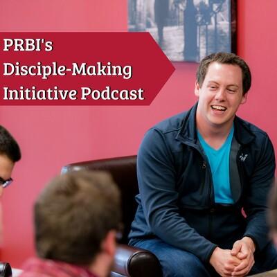 PRBI Disciple-Making Initiative Podcast