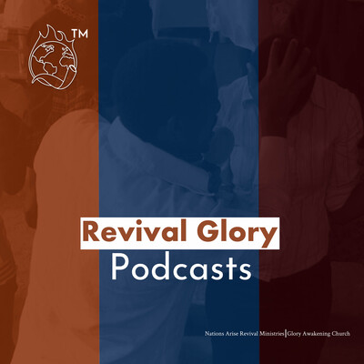Revival Glory Podcasts