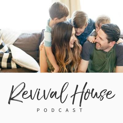Revival House - Faith, Family, Marriage