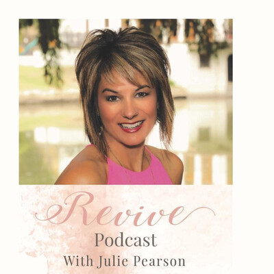 Revive Podcast with Julie Pearson