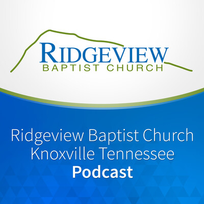 Ridgeview Baptist Church Podcast