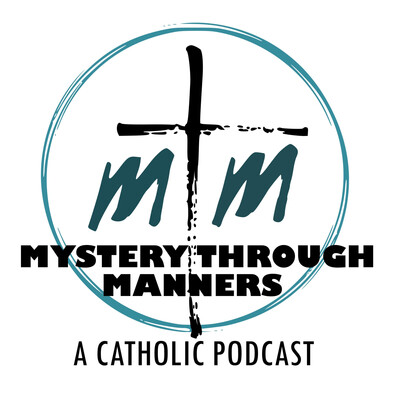 Mystery Through Manners Catholic Podcast