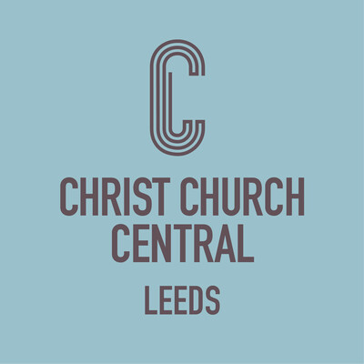 Christ Church Central Leeds Sunday Sermons