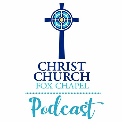 Christ Church Fox Chapel Podcast