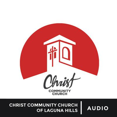 Christ Community Church of Laguna Hills Sermons