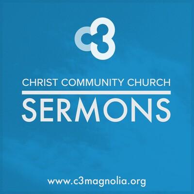 Christ Community Church of Magnolia Sermons