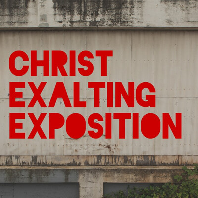 Christ Exalting Exposition