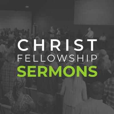 Christ Fellowship Sermons