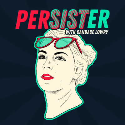 Persister with Candace Lowry