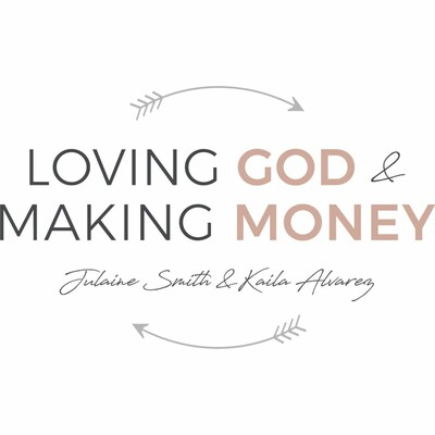 Loving God and Making Money Podcast