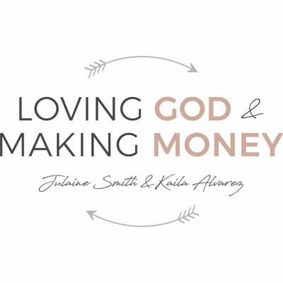 Loving God and Making Money Podcast