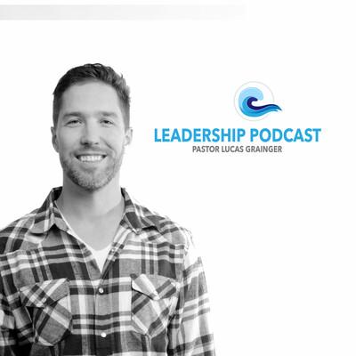 Lucas Grainger Leadership Podcast