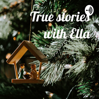 True stories with Ella