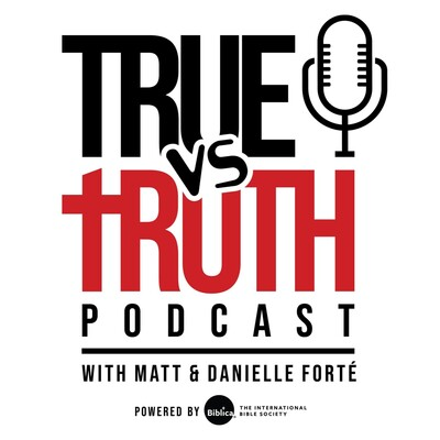 True Vs. Truth Podcast