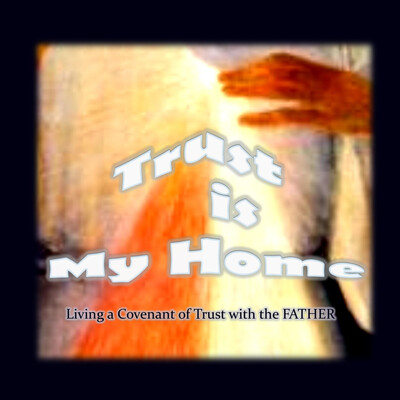 Trust is My Home
