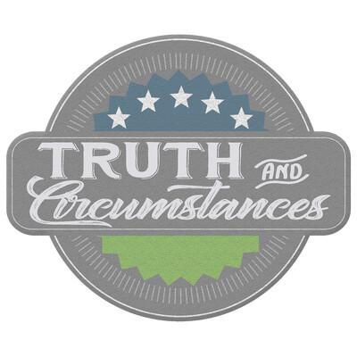 Truth & Circumstances