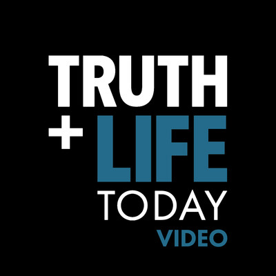 TRUTH and LIFE Today (Video)