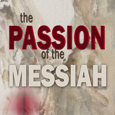 Truth Encounter: Passion of the Messiah
