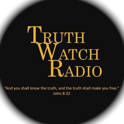 Truth Watch Radio