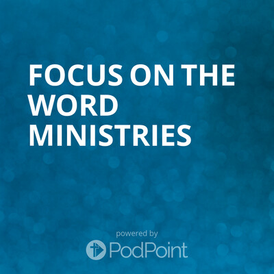 FOCUS ON THE WORD MINISTRIES