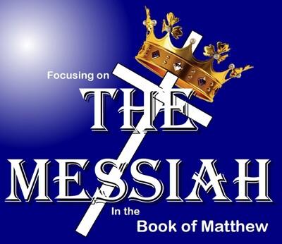 Focusing on Messiah in the Book of Matthew