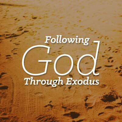 Following God Through Exodus