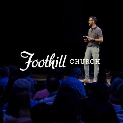 Foothill Church Sermons
